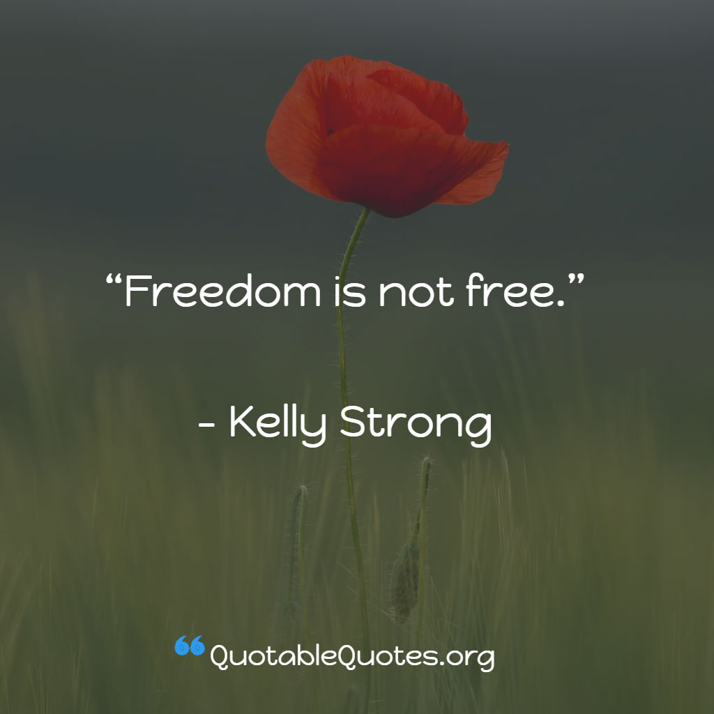 Kelly Strong says Freedom is not free